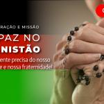JORNADA DE ORAÇÃO E MISSÃO PELA PAZ NO AFEGANISTÃO